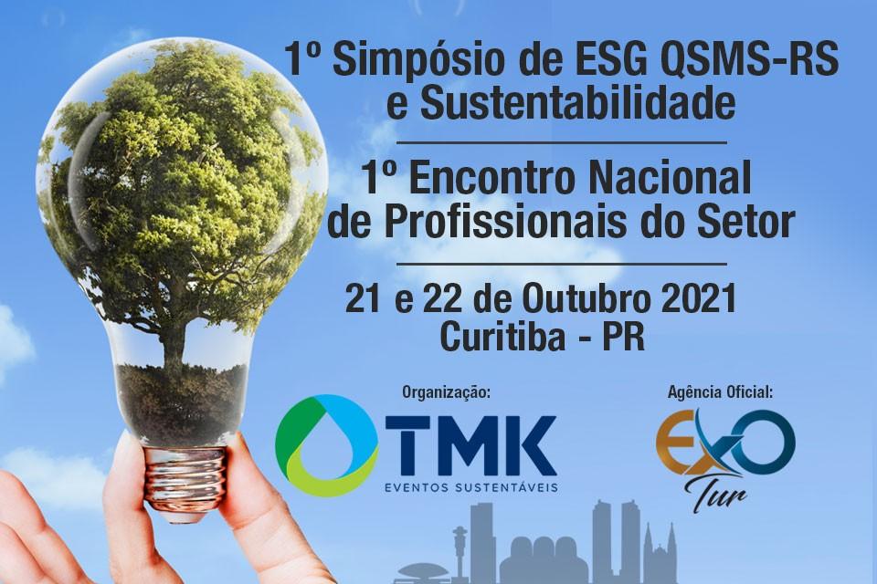 1º Simpósio de ESG QSMS-RS & Sustentabilidade Empresarial e o I Encontro Nacional de Profissionais do Setor - 21 e 22 de outubro - Curitiba